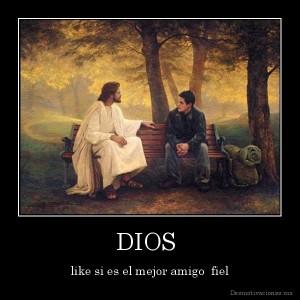 desmotivaciones.mx_DIOS-like-si-es-el-mejor-amigo-fiel_134821280559
